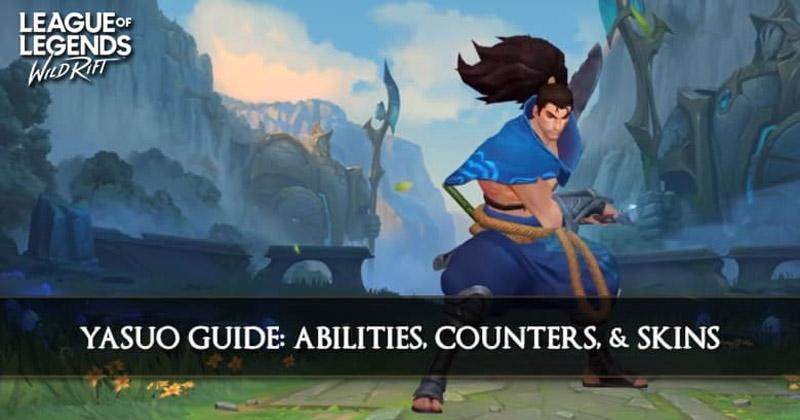 LoL Wild Rift Yasuo Gameplay Guides