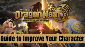 The Ultimate Guide to Improve Your Character in World Of Dragon Nest